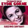 Guess Who I Saw Today: The Romantic Side of Eydie Gorme, Eydie Gorme
