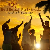 101 Best Beach Party Music End of Summer – Best of Lounge, Chill Out & House Party Songs for Ibiza Nightlife