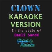 Clown (Karaoke Version) [In the Style of Emeli Sandé]