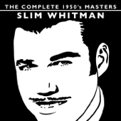 The Complete 1950's Masters - Slim Whitman