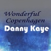 Wonderful Copenhagen, Danny Kaye