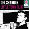 Little Town Flirt (Remastered) - Single, Del Shannon