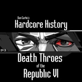 Episode 39 - Death Throes of the Republic VI - Dan Carlin's Hardcore History