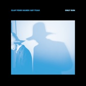 Only Run - Clap Your Hands Say Yeah Cover Art
