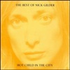 The Best of Nick Gilder - Hot Child In the City