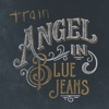 Angel in Blue Jeans - Single, Train