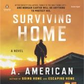 A. American - Surviving Home: The Survivalist Series, Book 2 (Unabridged)  artwork