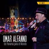 Omar Alfanno de Panama para el Mundo (Live) - Omar Alfanno