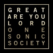 Great Are You Lord - One Sonic Society Cover Art