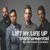 Lift My Life Up (Instrumental) [Originally Performed by Unspoken] - Christian Karaoke