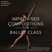 Improvised Compositions for Ballet Class; Beginning, Intermediate, Advanced