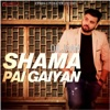 Shama Pai Gaiyan - Single