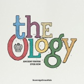 The Ology: Ancient Truths Ever New