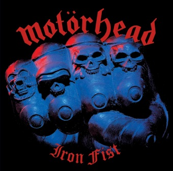 Iron Fist – Motörhead