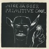 Primitive Cool (2015 Remastered Version), Mick Jagger
