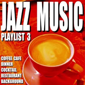 Jazz Music Playlist 3 (Coffee Cafe Dinner Cocktail Restaurant Background) – Blue Claw Jazz