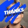 THANKS - Livin My Life