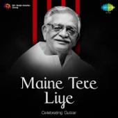Maine Tere Liye - Celebrating Gulzar