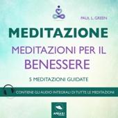 Meditazione - Meditazioni per il benessere: 5 meditazioni guidate - Paul L. Green