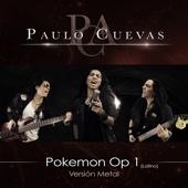 Pokemon Op 1 - Paulo Cuevas