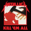 Kill 'Em All (Deluxe / Remastered), Metallica
