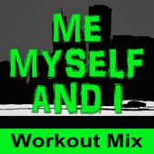 Me, Myself & I (feat. Daja) [Extended Workout Mix]