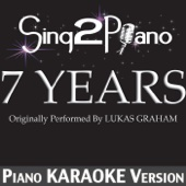 7 Years (Originally Performed by Lukas Graham) [Piano Karaoke Version]