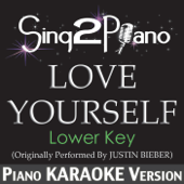 [Download] Love Yourself (Lower Key) [Originally Performed by Justin Bieber] [Piano Karaoke Version] MP3