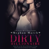Meghan March - Dirty Billionaire: The Dirty Billionaire Trilogy, Book 1 (Unabridged)  artwork