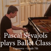 Pascal Sévajols Plays Ballet Class II - Vaganova Grade 7th
