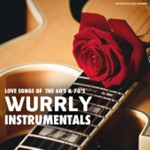 Love Songs of the 60's & 70's (Wurrly Instrumentals)