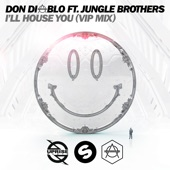 I'll House You (feat. Jungle Brothers) [VIP Mix] - Single