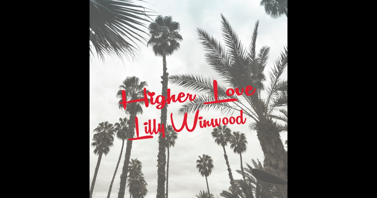 Higher Love - Single by Lilly Winwood & Steve Winwood on ...