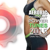Aerobic Workout Power Tunes 2015