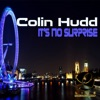 Colin Hudd - Its No Surprise