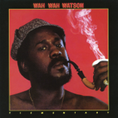Goo Goo Wah Wah - Wah Wah Watson