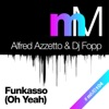 Alfred Azzetto & DJ Fopp - Funkasso (Oh Yeah) (Alfred's Piano Mix)