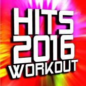 Hits 2016 Workout - Workout Remix Factory