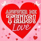 Cover to Helen & Olly's Answer Me This! Love