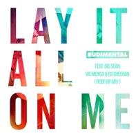 Lay It All on Me (feat. Big Sean, Vic Mensa & Ed Sheeran) [Rudi VIP Mix] - Single - Rudimental