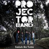 Projector Band - Sudah Ku Tahu artwork