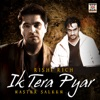 Ik Tera Pyar - Single - Rishi Rich & Master Saleem