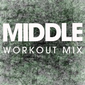 Middle (Extended Workout Mix)