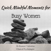 Quick Mindful Moments for Busy Women