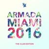 Armada Miami 2016 (The Club Edition)