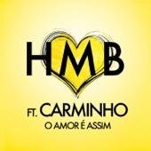 O Amor É Assim (feat. Carminho) - HMB
