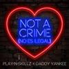 Not a Crime No Es Ilegal Single
