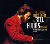We Will Meet Again - The Bill Evans Anthology, Disc 1