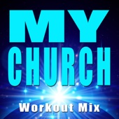 My Church (Extended Workout Mix)