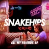 All My Friends - EP, Snakehips